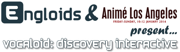Panel: Vocaloid Discovery Interactive @ Anime Los Angeles 2014